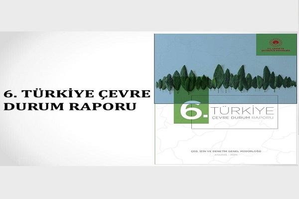 6. Türkiye Çevre Durum Raporu Yayımlandı