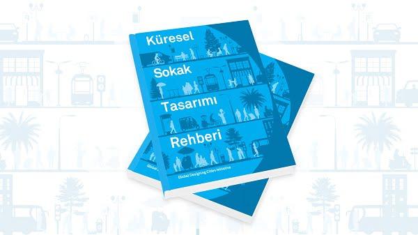 Küresel Sokak Tasarımı Rehberi'nin Türkçe Çevirisi Yayında