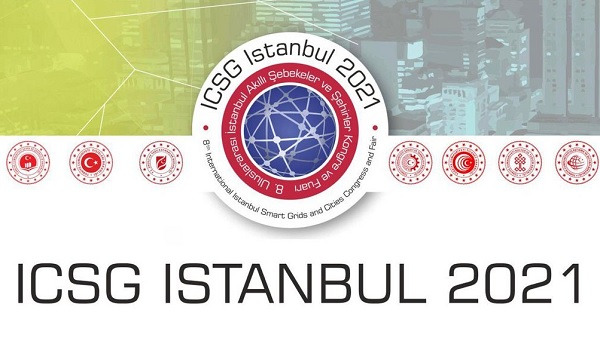 8. Uluslararası İstanbul Akıllı Şebekeler ve Şehirler Kongre ve Fuarı ICSG 4-5 Haziran 2021'de